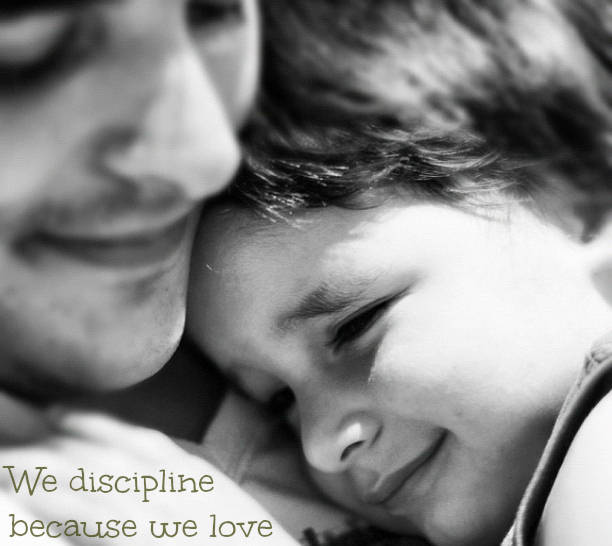 We discipline because we love